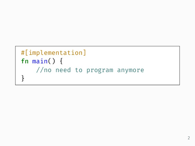 #[implementation] fn main() { //no need to prog...