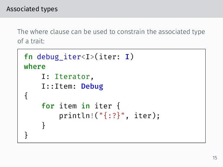 Associated types The where clause can be used t...