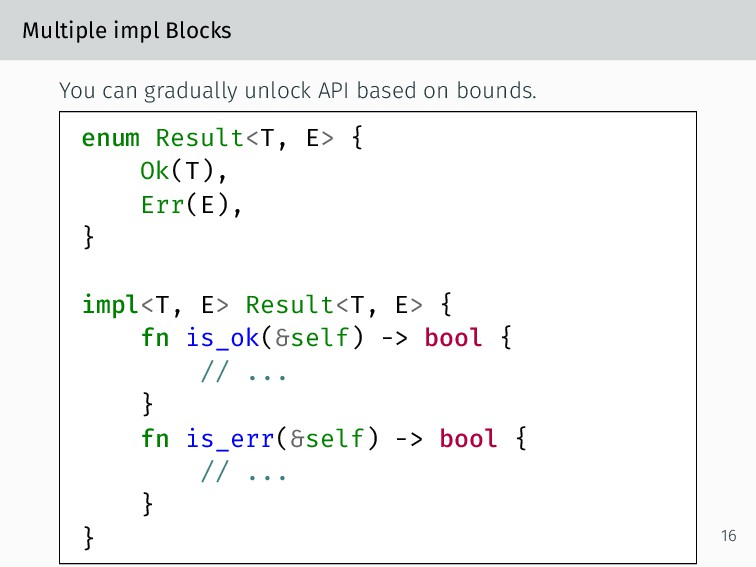 Multiple impl Blocks You can gradually unlock A...