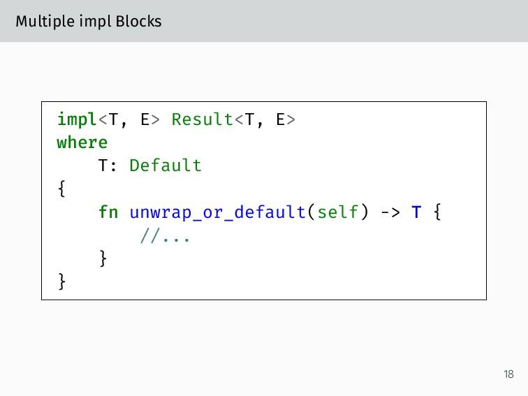 Multiple impl Blocks impl<T, E> Result<T, E> wh...