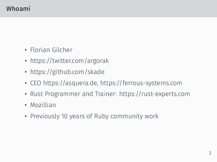 Whoami • Florian Gilcher • https://twitter.com/...