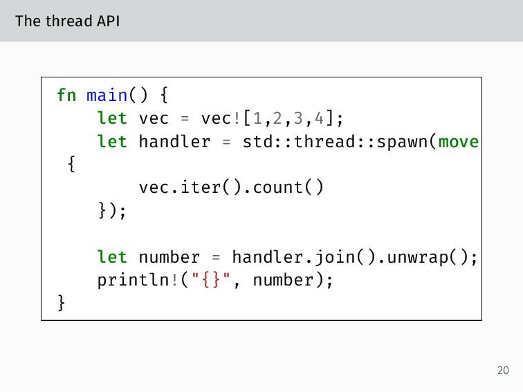 The thread API fn main() { let vec = vec![1,2,3...