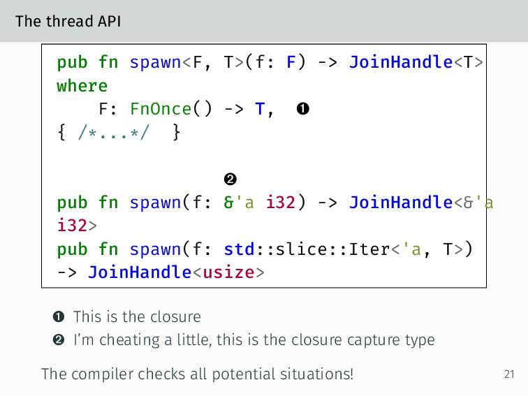 The thread API pub fn spawn<F, T>(f: F) -> Join...
