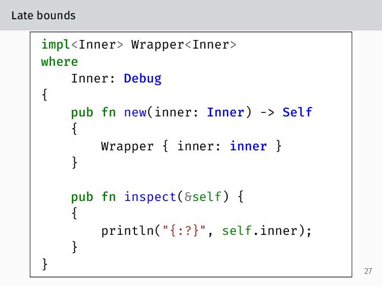 Late bounds impl<Inner> Wrapper<Inner> where In...