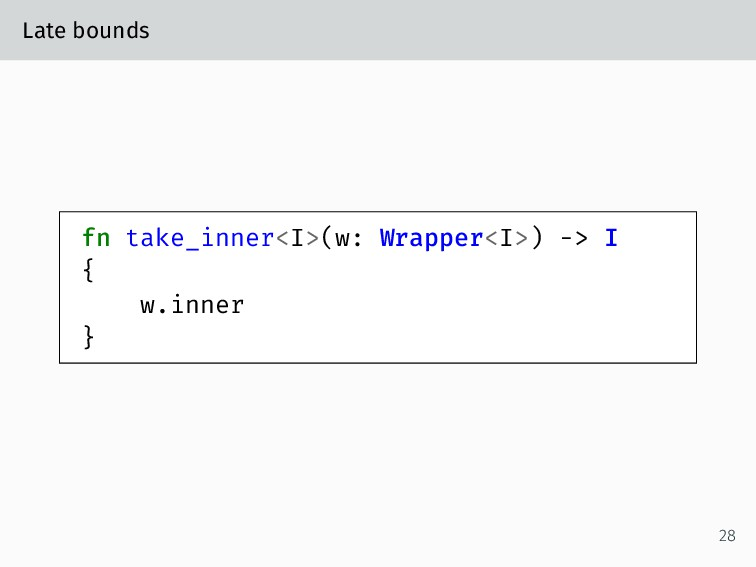 Late bounds fn take_inner<I>(w: Wrapper<I>) -> ...