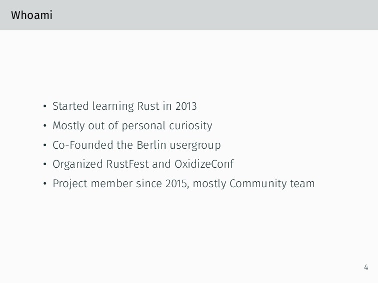 Whoami • Started learning Rust in 2013 • Mostly...