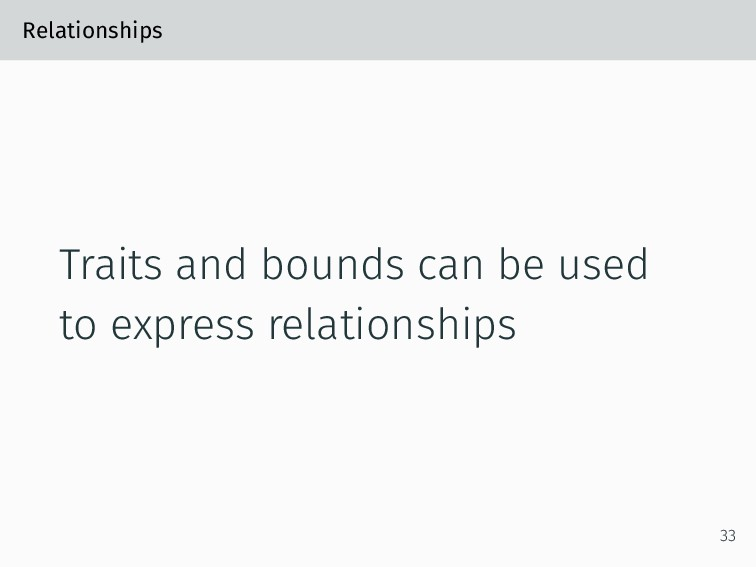 Relationships Traits and bounds can be used to ...
