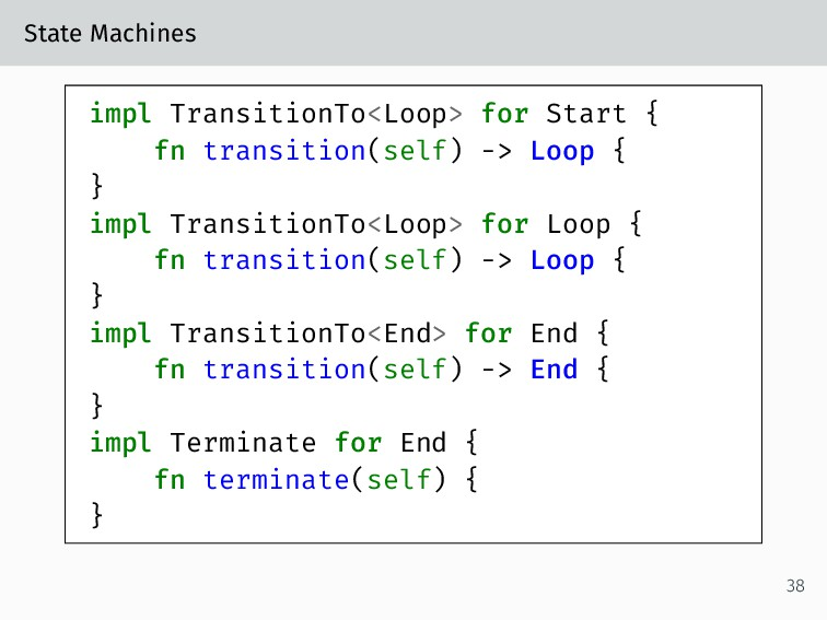 State Machines impl TransitionTo<Loop> for Star...