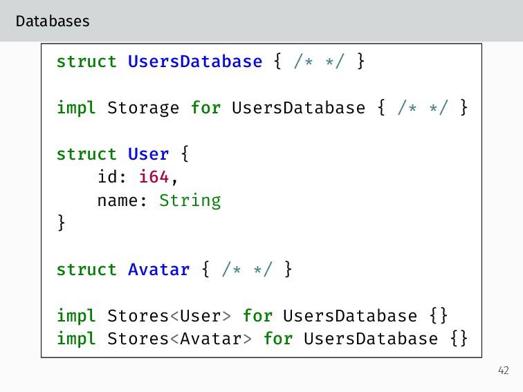 Databases struct UsersDatabase { /* */ } impl S...