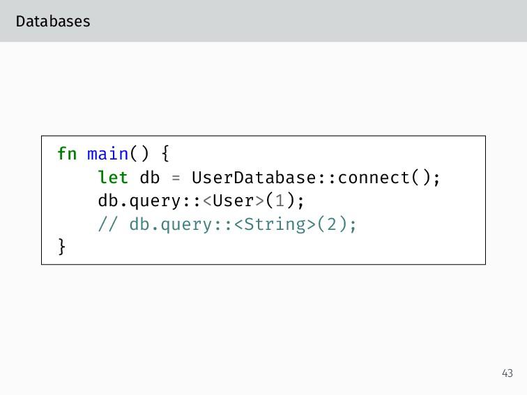 Databases fn main() { let db = UserDatabase::co...