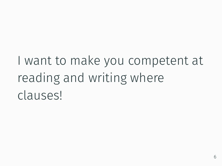I want to make you competent at reading and wri...