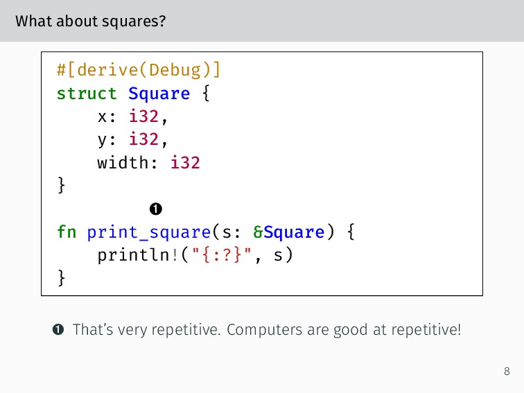 What about squares? #[derive(Debug)] struct Squ...