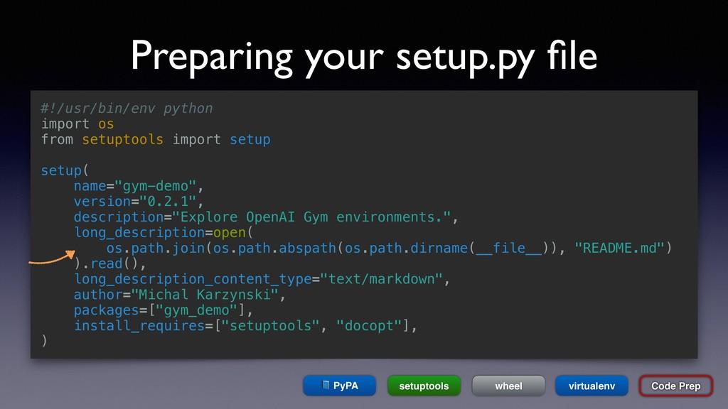 Preparing your setup.py file #!/usr/bin/env pyth...