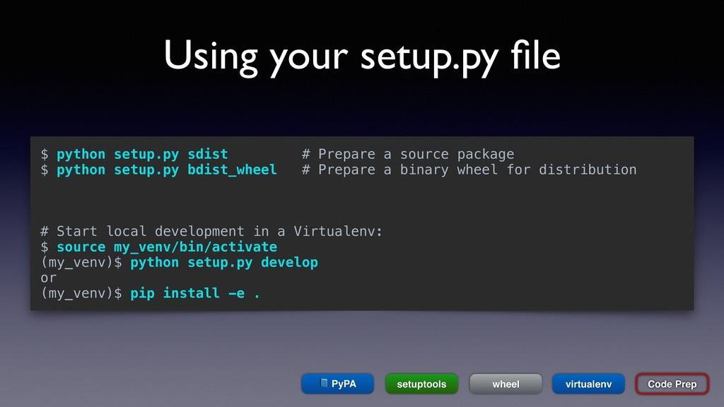 Using your setup.py file Code Prep $ python setu...