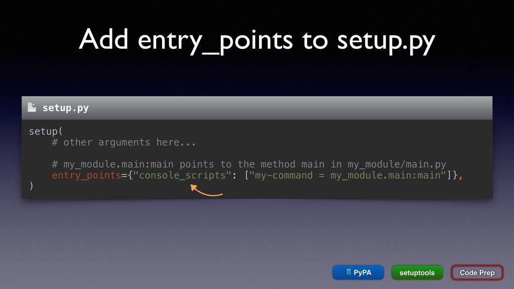Add entry_points to setup.py Code Prep setup( #...