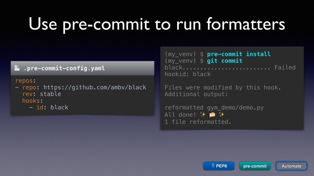 Use pre-commit to run formatters  PEP8 Automate...