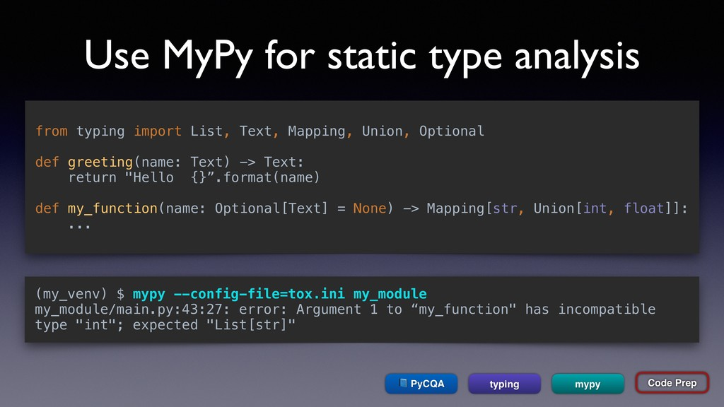 Use MyPy for static type analysis mypy from typ...