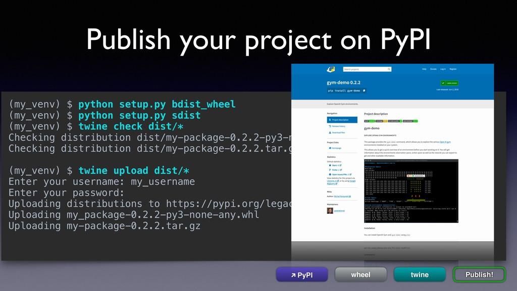 Publish your project on PyPI (my_venv) $ python...