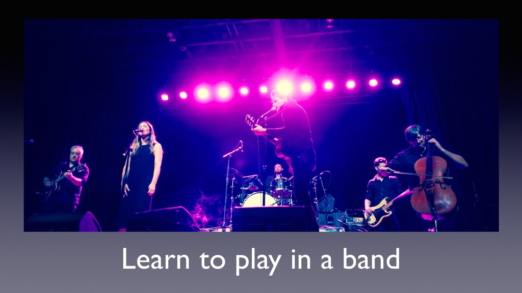 Learn to play in a band