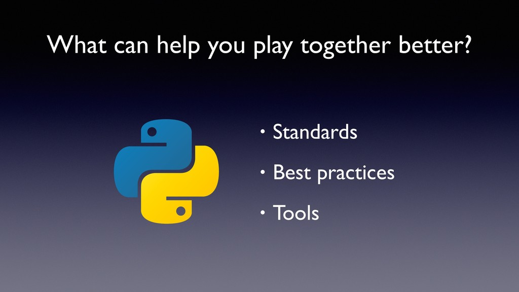 What can help you play together better? • Stand...