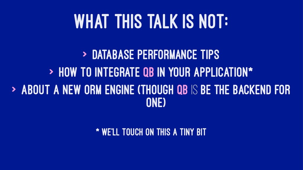 WHAT THIS TALK IS NOT: > Database performance t...