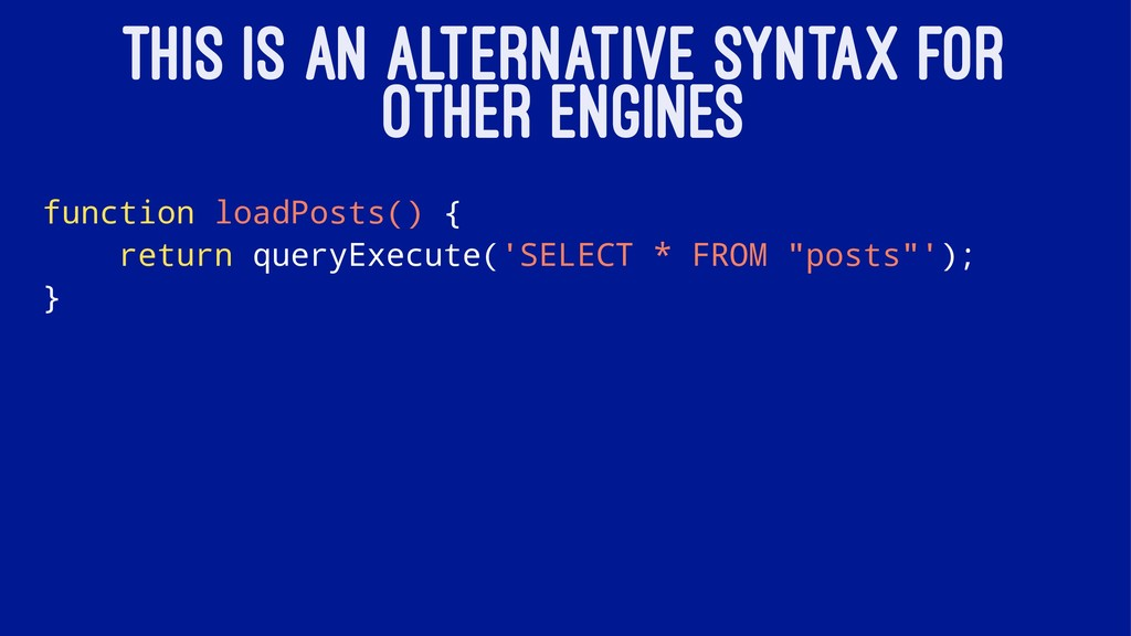 THIS IS AN ALTERNATIVE SYNTAX FOR OTHER ENGINES...