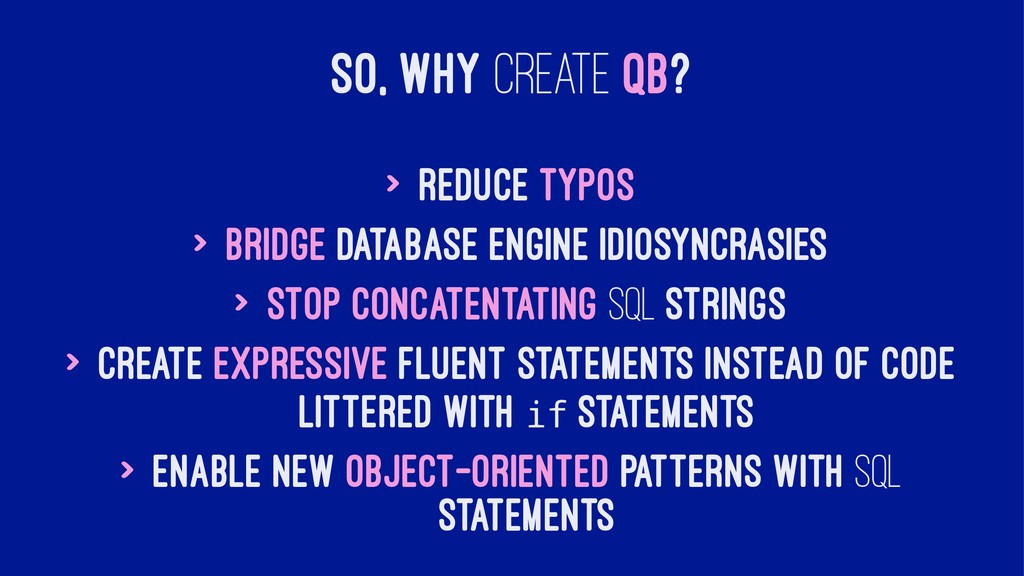 SO, WHY CREATE QB? > Reduce typos > Bridge data...