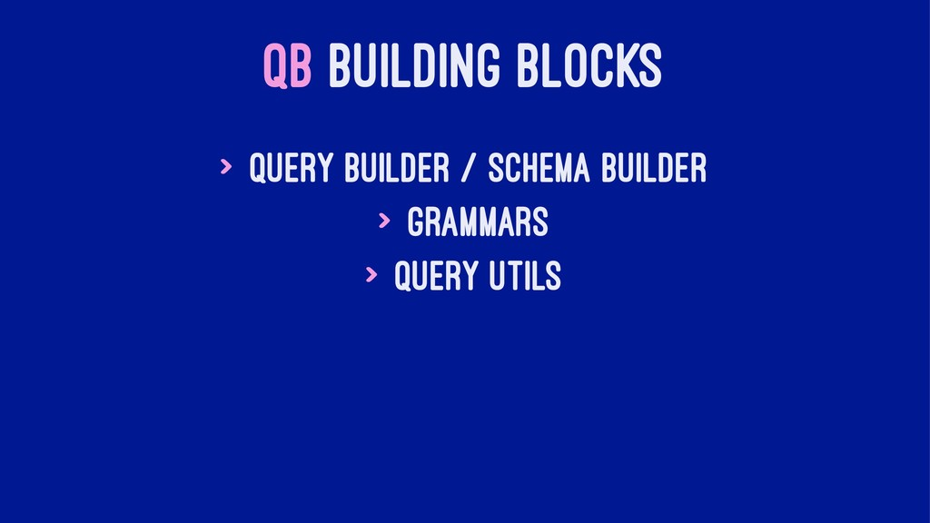 QB BUILDING BLOCKS > Query Builder / Schema Bui...