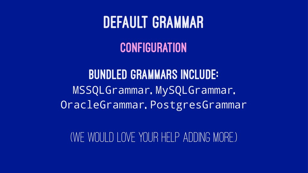 DEFAULT GRAMMAR CONFIGURATION Bundled grammars ...