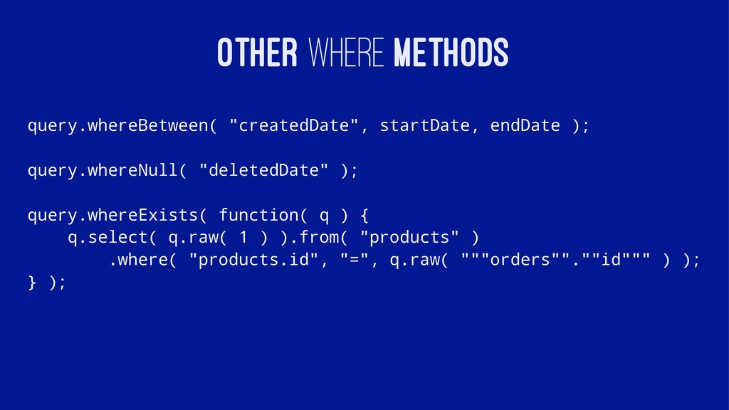 "OTHER WHERE METHODS query.whereBetween( ""create..."