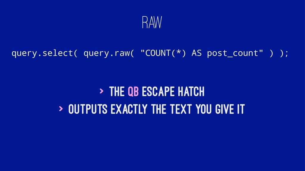 "RAW query.select( query.raw( ""COUNT(*) AS post_..."