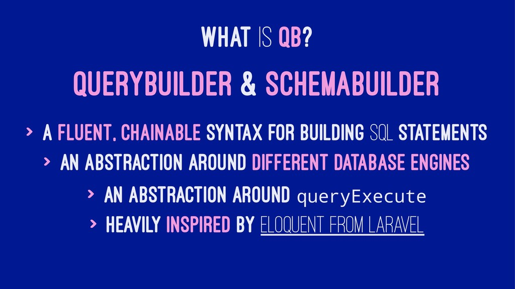 WHAT IS QB? QUERYBUILDER & SCHEMABUILDER > A fl...