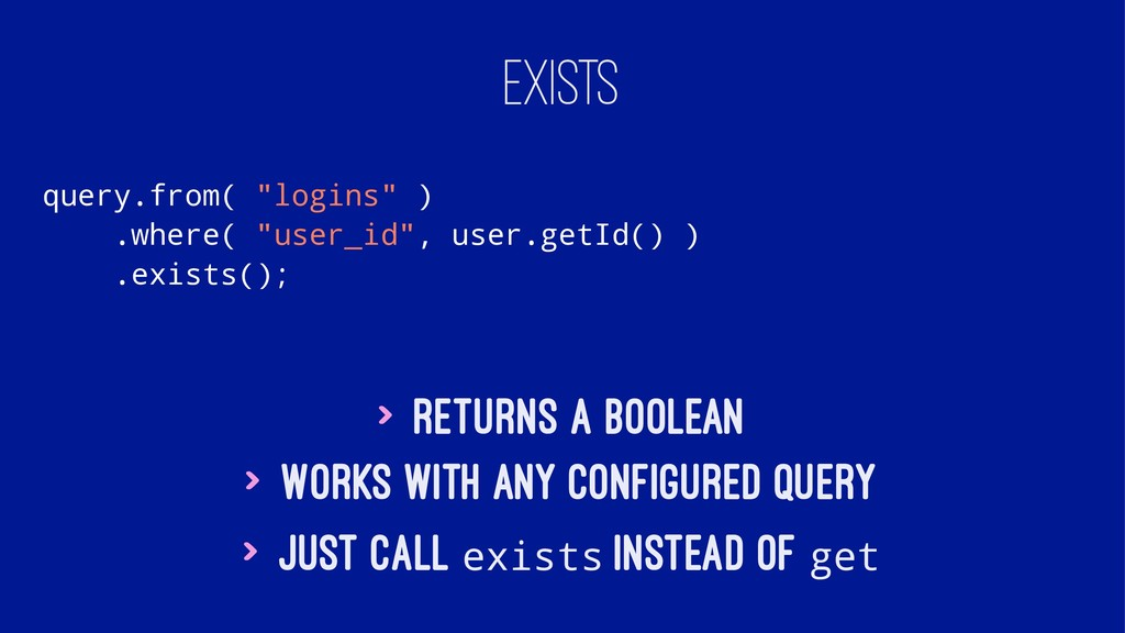 "EXISTS query.from( ""logins"" ) .where( ""user_id""..."