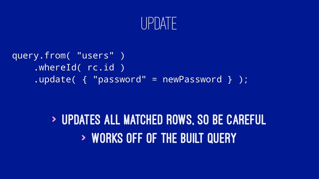"UPDATE query.from( ""users"" ) .whereId( rc.id ) ..."