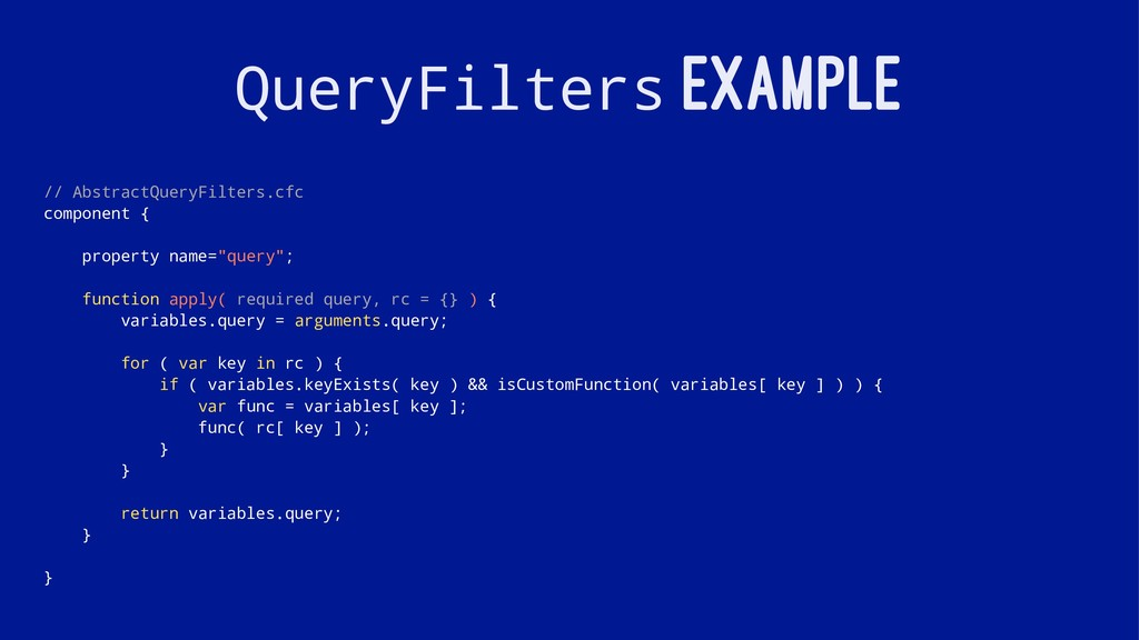 QueryFilters EXAMPLE // AbstractQueryFilters.cf...