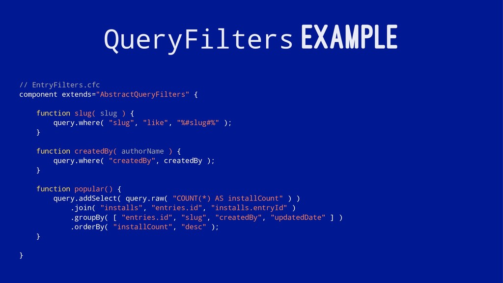 QueryFilters EXAMPLE // EntryFilters.cfc compon...