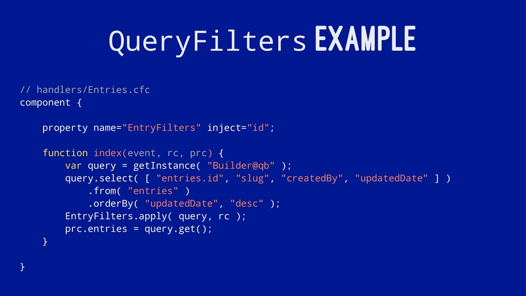 QueryFilters EXAMPLE // handlers/Entries.cfc co...