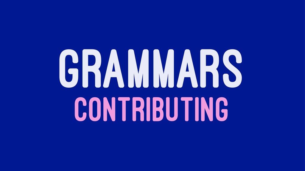 GRAMMARS CONTRIBUTING