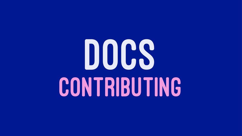 DOCS CONTRIBUTING