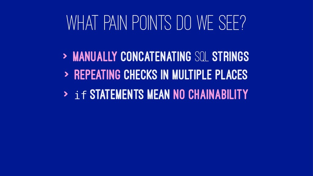 WHAT PAIN POINTS DO WE SEE? > Manually concaten...
