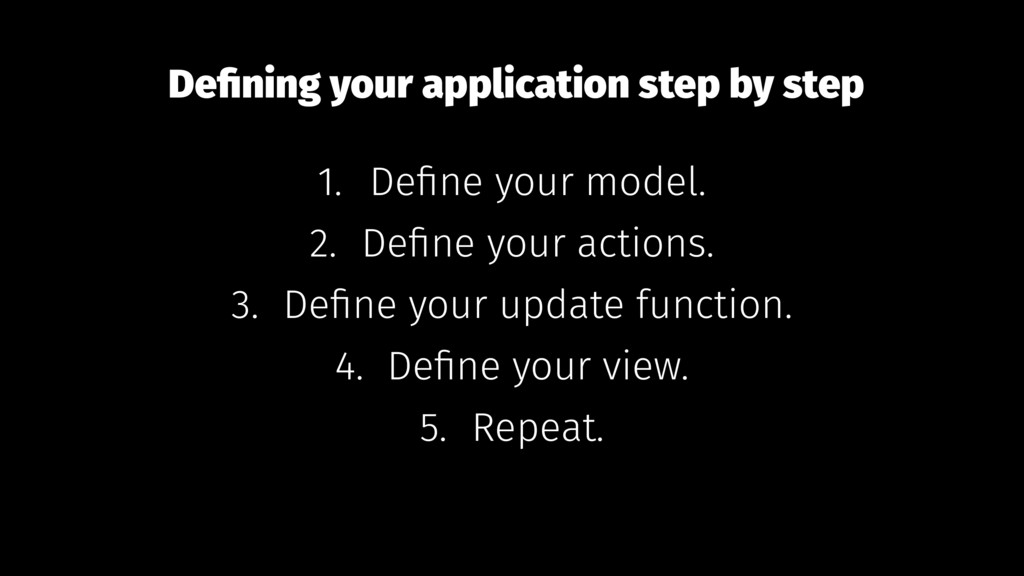 Defining your application step by step 1. Define ...