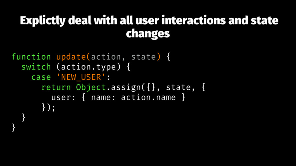 Explictly deal with all user interactions and s...