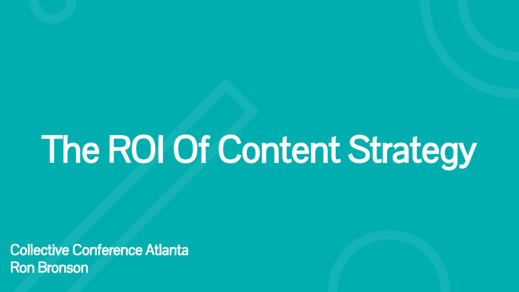 The ROI Of Content Strategy Collective Conferen...