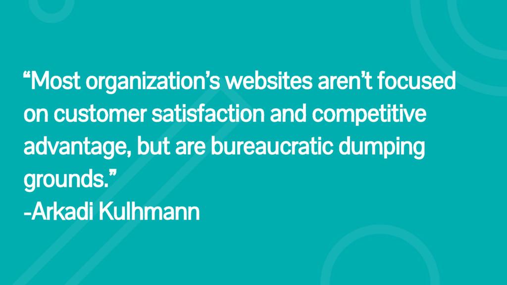 """Most organization's websites aren't focused on..."