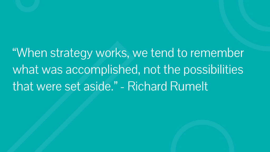 """""""When strategy works, we tend to remember what ..."""