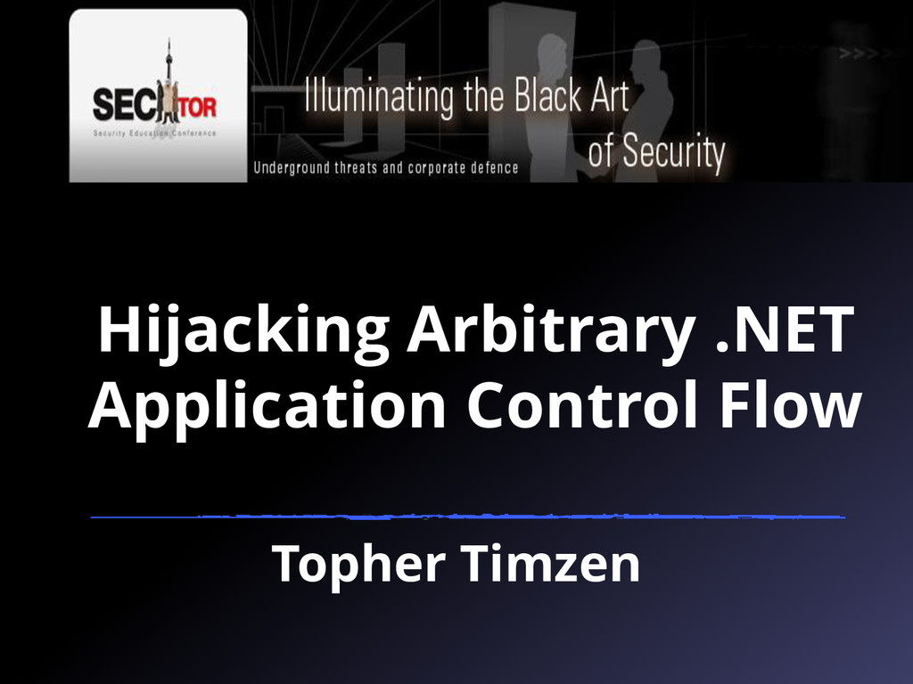 Hijacking Arbitrary .NET Application Control Fl...