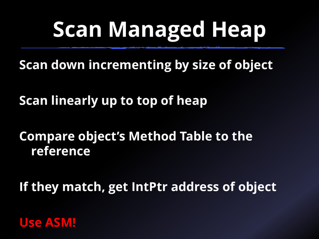 Scan Managed Heap Scan down incrementing by siz...