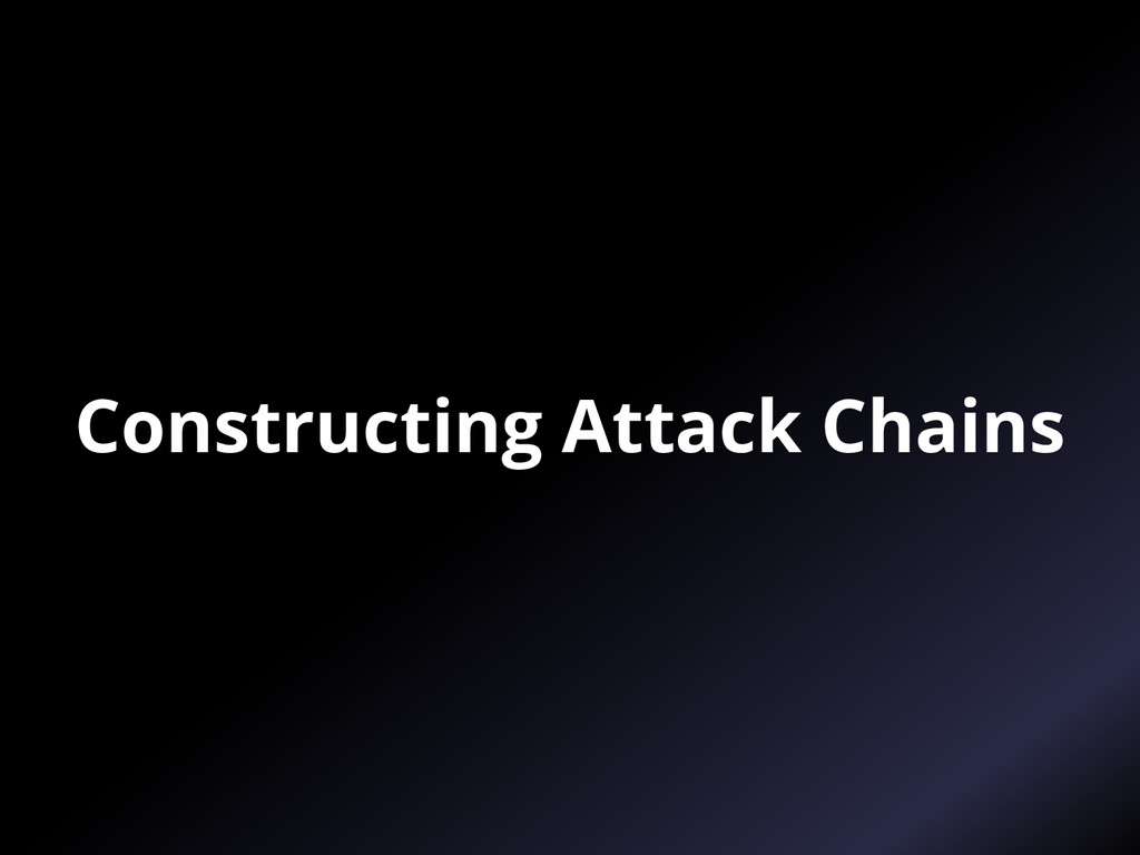 Constructing Attack Chains