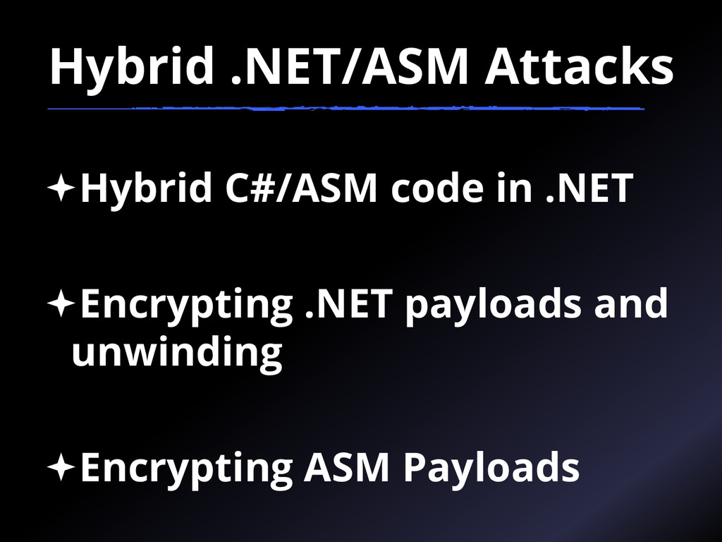 Hybrid .NET/ASM Attacks Hybrid C#/ASM code in ...
