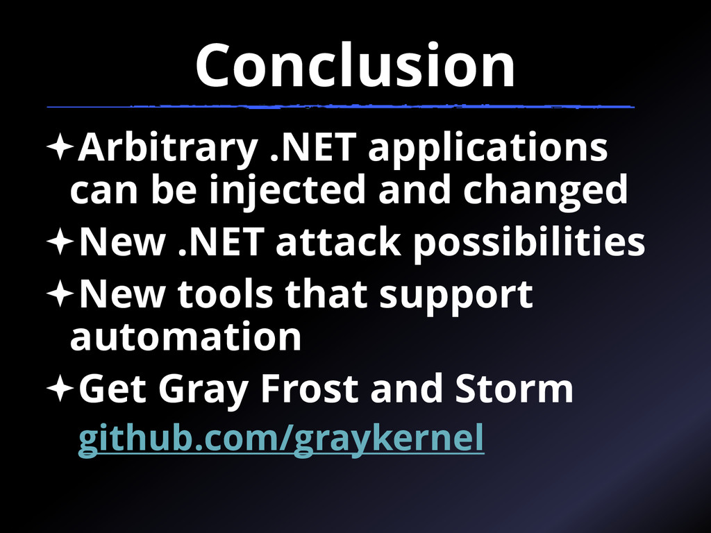 Conclusion Arbitrary .NET applications can be ...